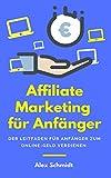 Affiliate Marketing für Anfänger: Der Leitfaden für Anfänger zum Online-Geld verdienen