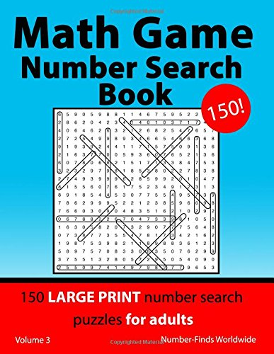 Math Game Number Search Book: 150 large print number search puzzles for adults: Volume 3 (Math Game Number Search Book's) por Number-Finds Worldwide