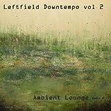 Leftfield Downtempo, Vol. 2