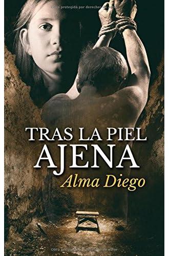 Descargar gratis Tras la piel ajena de Alma Diego
