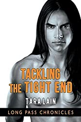 Tackling the Tight End by Tara Lain (2016-01-15)