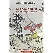 Le singe pélerin ou le pélerinage d'Occident (Si-yeou-ki)