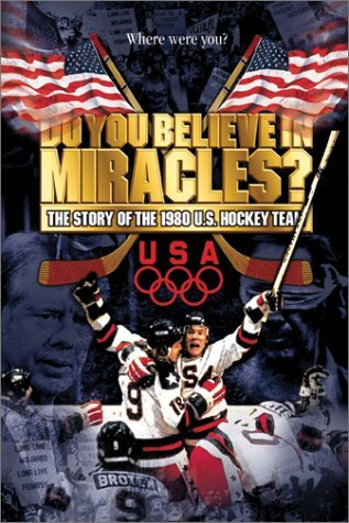 Do You Believe in Miracles? The Story of the 1980 U.S. Hockey Team by Craig R. Whitney