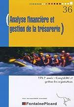 Analyse financière et gestion de la trésorerie BTS CGO 2e année de Jean-Jacques Benaïem