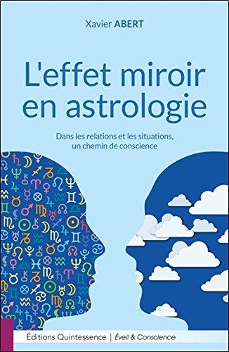 L'effet miroir en astrologie - Dans les relations et les situations, un chemin de conscience par Xavier Abert