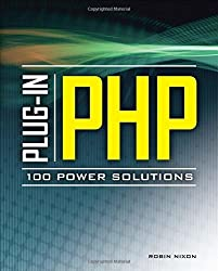Plug-In PHP: 100 Power Solutions: Simple Solutions to Practical PHP Problems 1st edition by Nixon, Robin (2010) Taschenbuch