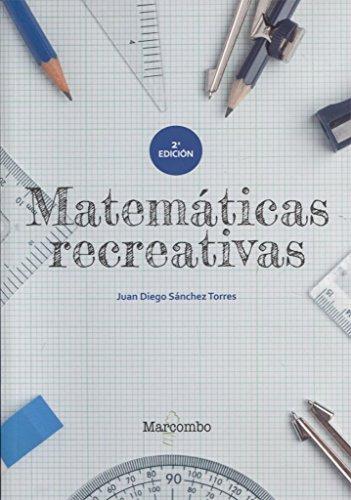 Matemáticas recreativas por JUAN DIEGO SÁNCHEZ TORRES