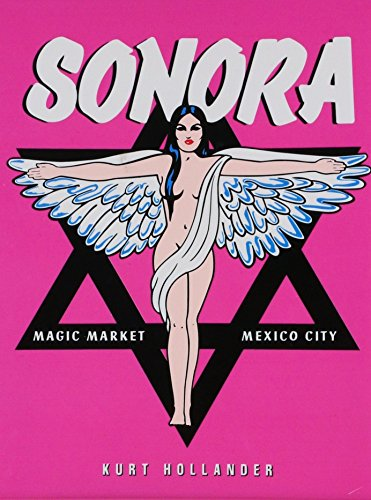 Sonora: Magic Market por Kurt Hollander