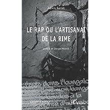 Le Rap ou l'artisanat de la rime : Stylistique de l'egotrip