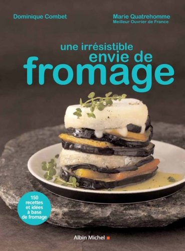 Une irrésistible envie de fromage par Dominique Combet