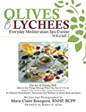 Best Lychees - Olives to Lychees: Everyday Mediter-Asian Spa Cuisine Volume Review