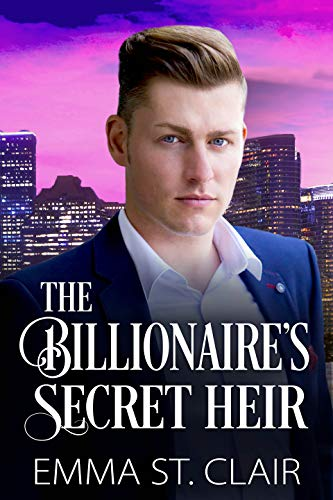 The Billionaire's Secret Heir: A Clean Billionaire Romance (The Billionaire Surprise Series Book 5) (English Edition)