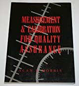 Measurement and Calibration for Quality Assurance