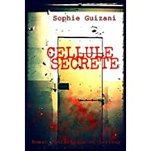 Cellule Secrète (French Edition)