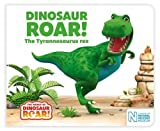 Dinosaur Roar! The Tyrannosaurus rex (The World of Dinosaur Roar!)