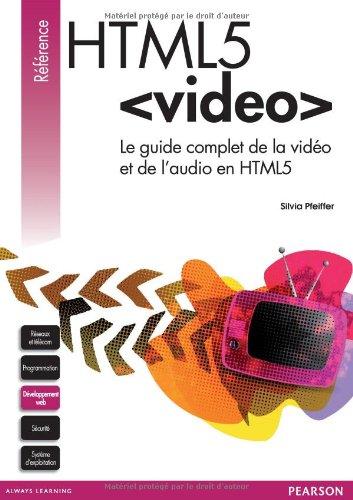 HTML5 VIDEO: Le guide complet de la vidéo et de l'audio en HTML5