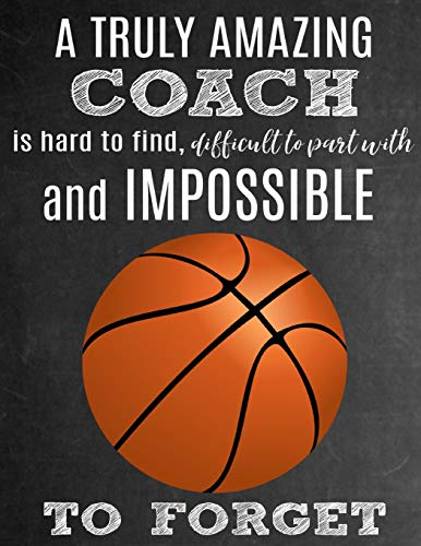 h Is Hard To Find, Difficult To Part With And Impossible To Forget: Thank You Appreciation Gift for Basketball Coaches : Notebook | Journal | Diary for World's Best Coach ()
