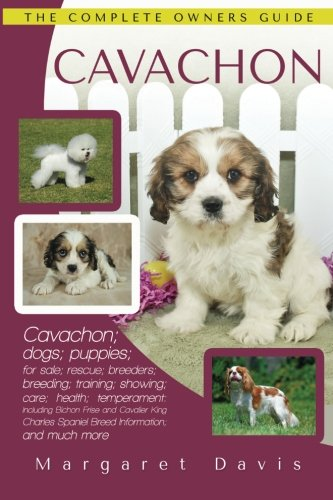 Cavachon: The Complete Owners Guide; Cavachon; dogs; puppies; for sale; rescue; breeders; breeding; training; showing; care; health; temperament: ... Frise and Cavalier King Charles Spaniel -