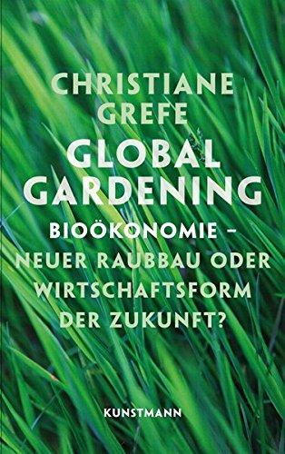 global-gardening-biookonomie-neuer-raubbau-oder-wirtschaftsform-der-zukunft