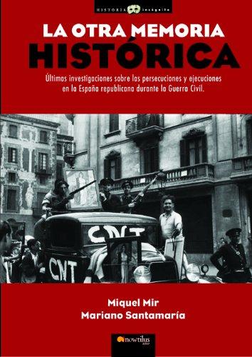 La otra memoria histórica por Miquel Mir