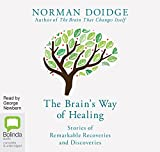 The Brain's Way of Healing: Stories of Remarkable Recoveries and Discoveries
