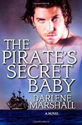 The Pirate's Secret Baby by Darlene Marshall (2014-03-15)