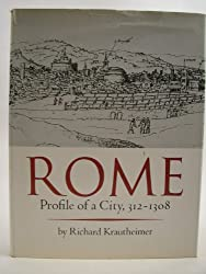 Rome: Profile of a City, 312-1308 by Richard Krautheimer (1980-05-21)