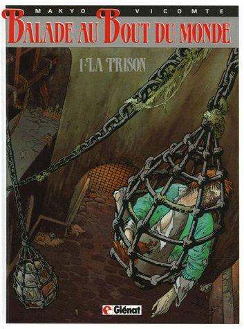 Balade au Bout du monde, Tome 1 : La Prison : Avec Tome 2, Le Grand pays offert