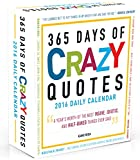 365 Days of Crazy Quotes 2016 Calendar: A Year's Worth of the Most