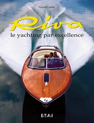 Descargar Libro Riva : Le yachting par excellence de Gérald Guétat