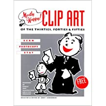 Mostly Happy Clip Art of the 30'S, 40'S, and 50's: Scan, Photocopy, Stat (1992-12-01)
