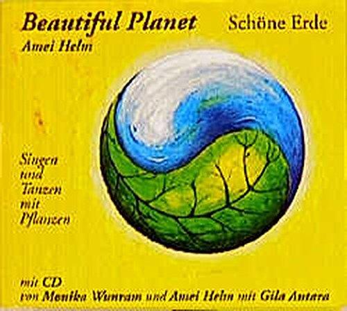 Beautiful Planet – Schöne Erde: Singen und Tanzen mit Pflanzen