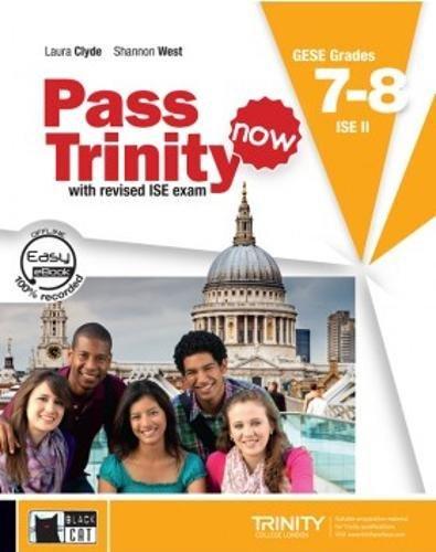 Pass Trinity now. Grades 7-8. Per le Scuole superiori. Con DVD-ROM. Con e-book. Con espansione online