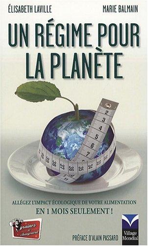 Un régime pour la planète - Allégez l'impact écologique de votre alimentation en 1 mois seulement
