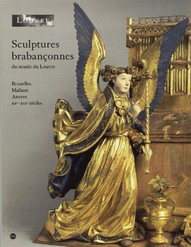 Sculptures brabançonnes du musée du Louvre : Bruxelles, Malines, Anvers, XVe-XVIe siècles par Sophie Guillot de Suduiraut