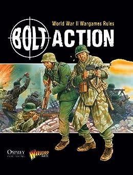 Bolt Action: World War II Wargames Rules von [Priestley, Rick, Cavatore, Alessio]
