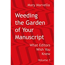 Weeding the Garden of Your Manuscript: What Editors Wish You Knew (Mary Marvella Edits Book 1) (English Edition)