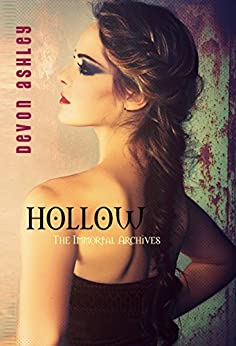 Hollow (The Immortal Archives #4) by [Ashley, Devon]