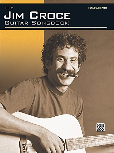 Free The Jim Croce Guitar Songbook Authentic Guitar Tab By Jim