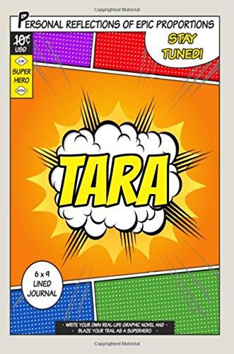 Superhero Tara: A 6 x 9 Lined Journal Notebook