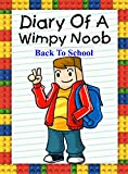 #7: Diary Of A Wimpy Noob: Back To School (Noob's Diary Book 15)