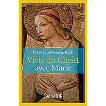 Vivre du Christ avec Marie
