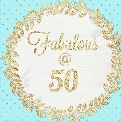 Fabulous at 50: 50th, Fifty, Fiftieth, Large Square, Birthday Anniversary Party Guest Book, Message Book, Keepsake, Formatted Lined & Unlined Pages ... Paperback: Volume 3 (Gold Guest