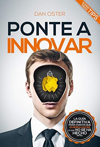 Ponte a innovar (Fábrica del Éxito nº 3) por Dan Oster
