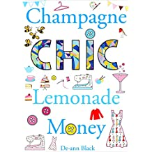 CHAMPAGNE CHIC LEMONADE MONEY (Sewing, Knitting & Baking series Book 4)