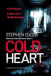 Cold Heart: A gripping serial killer thriller (Detective Kate Matthews Book 3)