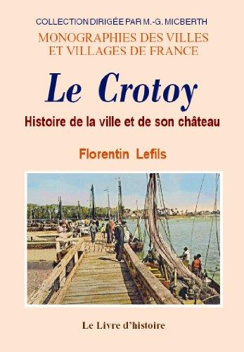 Le Crotoy - Histoire de la Ville et de Son Chateau