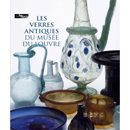 Les verres antiques du musée du Louvre : Tome 2, Vaisselle et contenants du Ier siècle au début du VIIe siècle après J.-C.