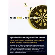 Is the Best Good Enough? Optimality and Competition in Syntax (Mit Working Papers in Linguistics)