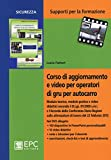Corso di aggiornamento e video per operatori di gru per autocarro. Con DVD